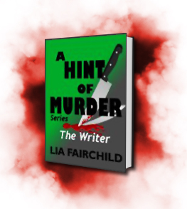 A Hint Of Murder: The Writer by Lia Fairchild